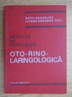 Radu Anghelide - Aspecte de patologie oto-rino-laringologica
