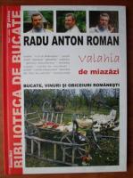 Anticariat: Radu Anton Roman - Bucate, vinuri si obiceiuri romanesti. Valahia de miazazi