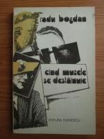 Anticariat: Radu Bogdan - Cand muzele se destainuie