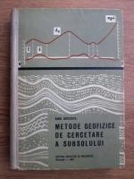 Radu Botezatu - Curs de metode geofizice de cercetare a subsolului