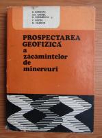 Radu Botezatu - Prospectarea geofizica a zacamintelor de minereuri