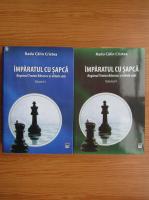 Radu Calin Cristea - Imparatul cu sapca, regimul Traian Basescu si elitele sale (2 volume)