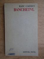 Radu Carneci - Banchetul