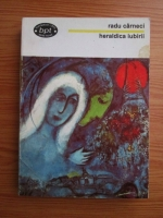 Anticariat: Radu Carneci - Heraldica iubirii