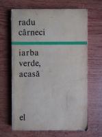 Anticariat: Radu Carneci - Iarba verde, acasa