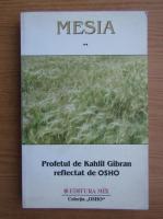 Anticariat: Radu Carneci - Mesia. Profetul de Kahlil Gibran reflectat de Osho (volumul 2)