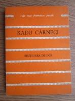 Anticariat: Radu Carneci - Sectiunea de dor (colectia Cele mai frumoase poezii)