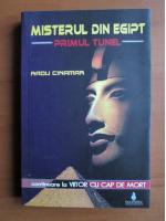 Radu Cinamar - Misterul din Egipt. Primul tunel