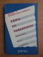 Anticariat: Radu Constantinescu - Tema cu variatiuni, memoriile unui muzician