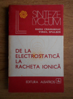 Radu Cramariuc - De la electrostatica la racheta ionica