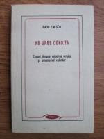 Anticariat: Radu Enescu - Ab urbe condita. Eseuri despre valoarea omului si umanismul valorilor