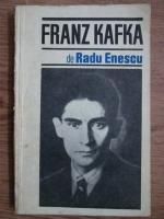 Anticariat: Radu Enescu - Franz Kafka