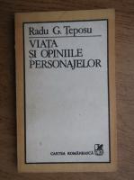 Anticariat: Radu G. Teposu - Viata si opiniile personajelor