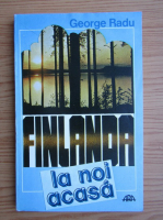 Anticariat: Radu George - Finlanda la noi acasa