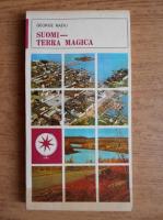 Anticariat: Radu George - Suomi, Terra Magica