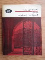 Anticariat: Radu Greceanu - Cronica, volumul 3. Cronicari munteni