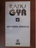Anticariat: Radu Gyr - Anotimpul umbrelor