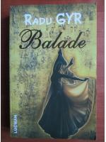 Radu Gyr - Balade