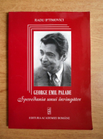 Radu Iftimovici - George Emil Palade, spovedania unui invingator