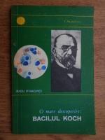 Radu Iftimovici - O mare descoperire: Bacilul Koch