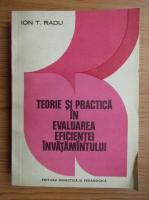 Radu Ilarion Munteanu - Teorie si practica in evaluarea eficientei invatamantului