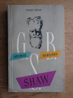 Anticariat: Radu Lupan - George Bernard Shaw