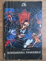 Anticariat: Radu Nor - Reintoarcerea paianjenului