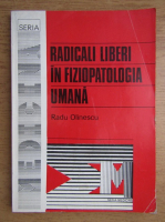 Radu Olinescu - Radicali liberi in fiziopatologia umana
