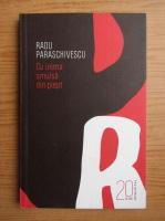 Radu Paraschivescu - Cu inima smulsa din piept