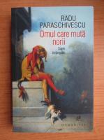 Radu Paraschivescu - Omul care muta norii. Sapte intamplari