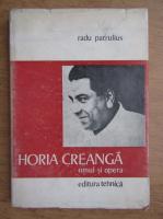 Anticariat: Radu Patrulius - Horia Creanga, omul si opera