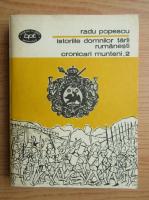 Anticariat: Radu Popescu - Istoriile domnilor tarii rumanesti, cronicari munteni (volumul 2)