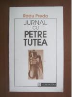 Radu Preda - Jurnal cu Petre Tutea