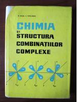 Radu Ralea - Chimia si structura combinatiilor complexe