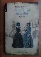 Anticariat: Radu Rosetti - Ce am auzit de la altii