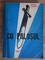 Radu Rosetti - Cu palosul
