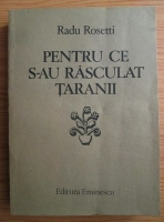 Anticariat: Radu Rosetti - Pentru ce s-au rasculat taranii