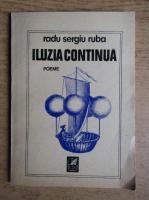 Radu Sergiu Ruba - Iluzia continua