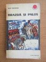 Anticariat: Radu Theodoru - Brazda si palos (volumul 1)