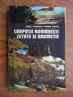 Radu Theodoru - Carpatii romanesti. Cetate si drumetie