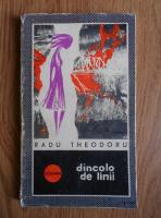 Radu Theodoru - Dincolo de linii