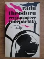 Anticariat: Radu Theodoru - Recunoastere indepartata