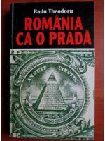 Anticariat: Radu Theodoru - Romania ca o prada