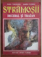 Radu Theodoru - Stramosii. Decebal si Traian