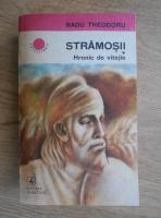 Anticariat: Radu Theodoru - Stramosii. Hronic de vitejie (volumul 1)