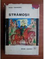 Anticariat: Radu Theodoru - Stramosii