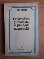 Anticariat: Radu Tomoiaga - Personalitati si tendinte in perioada pasoptista