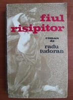Anticariat: Radu Tudoran - Fiul risipitor