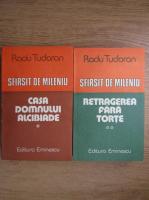 Radu Tudoran - Sfarsit de mileniu. Casa Domnului Alcibiade. Retragerea fara torte (2 volume)