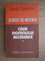 Anticariat: Radu Tudoran - Sfarsit de mileniu. Casa Domnului Alcibiade (volumul 1)